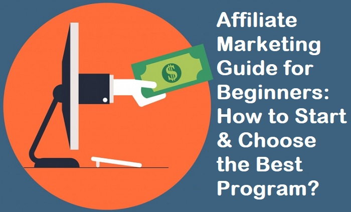 How to Start Affiliate Marketing & Choose the Best Affiliate Marketing Program
