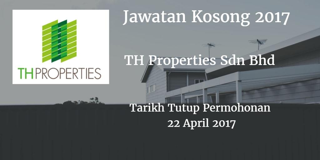 Jawatan Kosong TH Properties Sdn Bhd 22 April 2017
