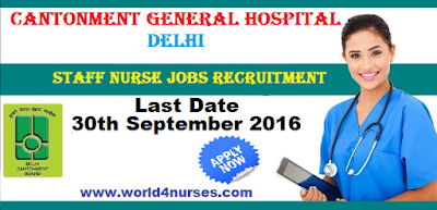 http://www.world4nurses.com/2016/09/cantonment-general-hospital-delhi-staff.html