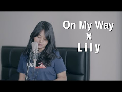 Download Lagu Mp3 On My Way X Lily - Alan Walker Cover by Hanin Dhiya