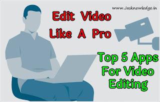 Top 5 Apps मोबाइल से video कैसे edit करें