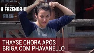 Thayse chora após briga com Phavanello   A Fazenda 11
