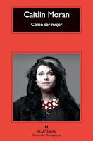 http://mariana-is-reading.blogspot.com/2017/05/como-ser-mujer-caitlin-moran.html