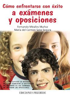 """""""Cómo enfrentarse con éxito a exámenes y oposiciones"""" - Fernando Miralles Muñoz, María del Carmen Sanz Segura"""
