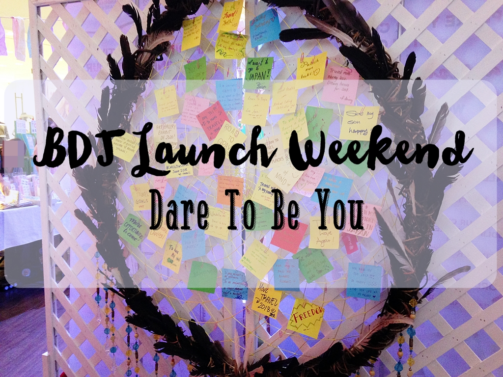 What Happened at the BDJ Launch Weekend: Dare to be You