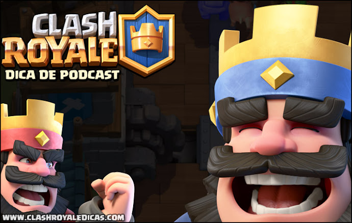 Clash Royale - Podcast