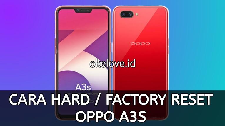 Cara Hard Reset dan Factory Reset OPPO A3S