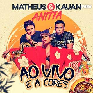 Baixar Ao Vivo e a Cores Matheus e Kauan ft. Anitta Mp3 Gratis