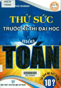 Thử Sức Trước Kỳ Thi Đại Học Môn Toán - Nguyễn Phú Khánh