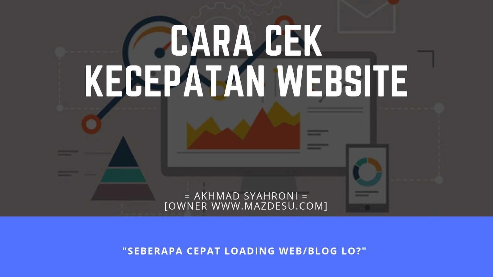 5 Cara Memeriksa Kecepatan Loading Blog/ Website