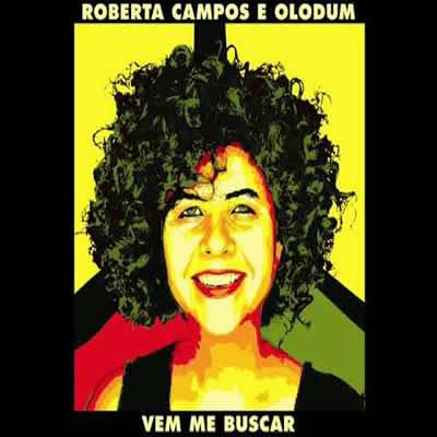 Roberta Campos (com Olodum) - Vem Me Buscar