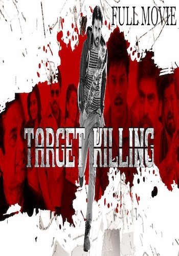 Target Killing 2018 Full Movie Hindi Dubbed Download