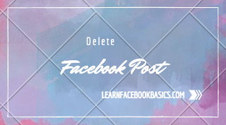 How To Delete A Post From My Facebook Timeline