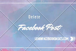 How To Delete A Post From My Facebook Timeline?