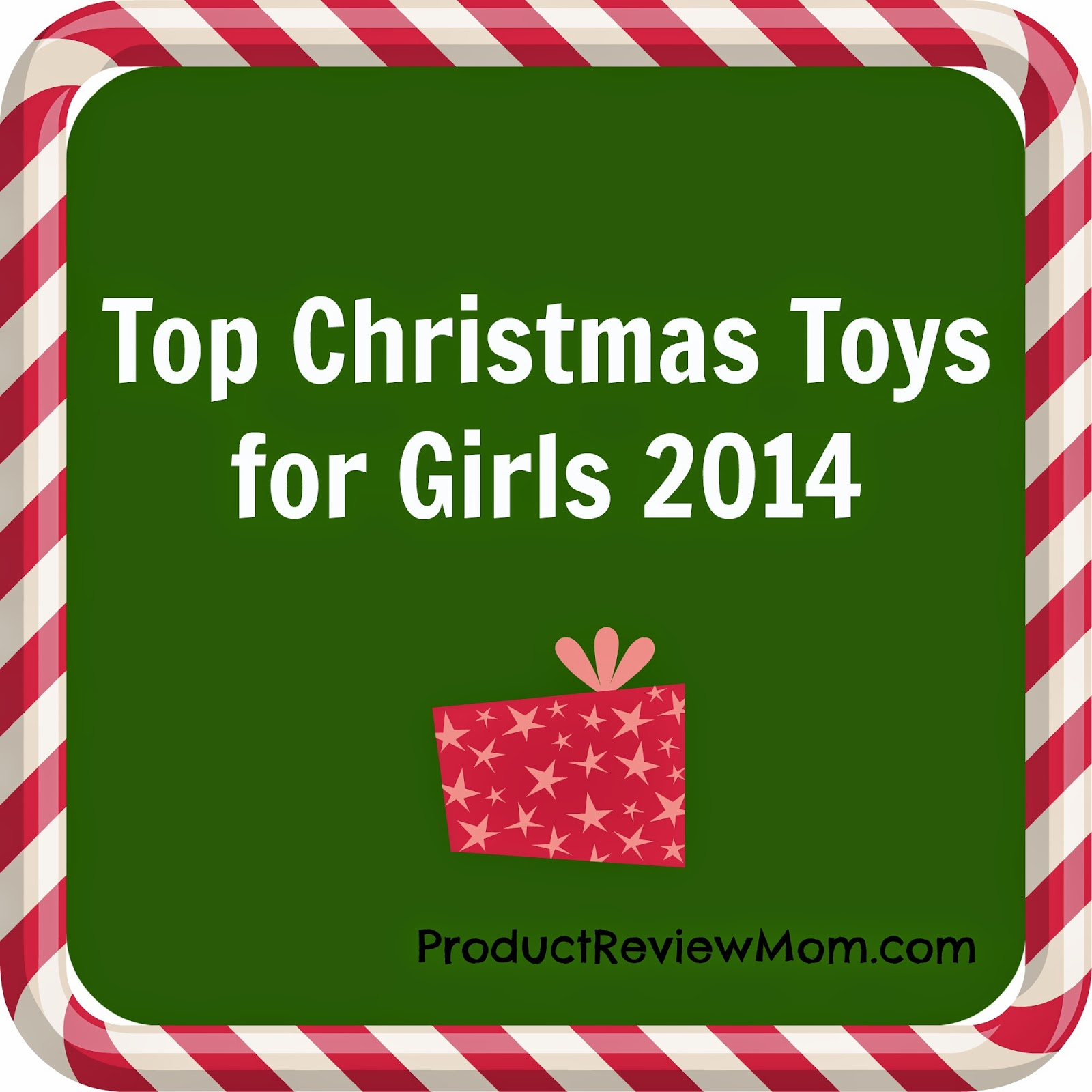 Top Christmas Toys for Girls 2014 #HolidayGiftGuide via www.productreviewmom.com
