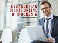 Tanda Bangkitnya Internet Marketing dan Bisnis Online Indonesia