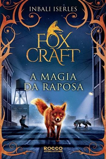 Foxcraft - A magia da raposa - Inbali Iserles