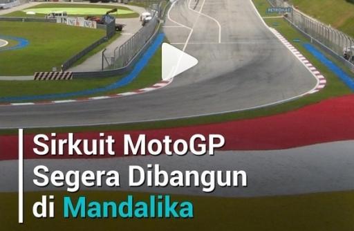 Dengan Investasi USD 500 Juta, KEK Mandalika, Bangun Sirkuit MotoGP
