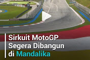 Dengan Investasi USD 500 Juta, KEK Mandalika Bangun Sirkuit MotoGP