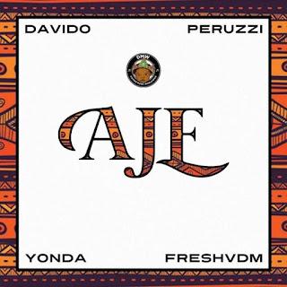 DMW (Davido, Peruzzi, Yonda & Fresh) - Aje (2018) [DOWNLOAD]