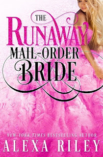 The Runaway Mail-Order Bride by Alexa Riley