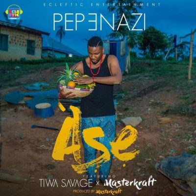 Download: Ase - Pepenazi X Tiwa Savage & Masterkraft