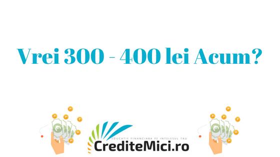 credit 300 lei - 400 lei imprumut rapid