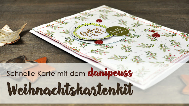 http://danipeuss.blogspot.com/2016/11/schnelle-karte-mit-dem-weihnachtskartenkit.html