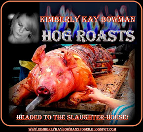 WANTED: SCANDALOUS HOG KIMBERLY KAY BOWMAN HEADED TO THE SLAUGHTER-HOUSE