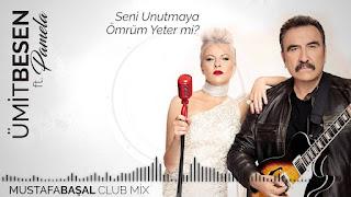 Ümit Besen feat. Pamela - Seni Unutmaya Ömrüm Yeter mi? Şarkı Sözleri