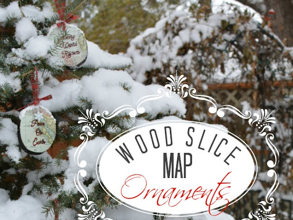 How To Make Wood Slice Map Ornaments