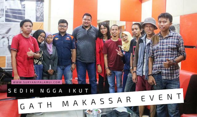 Sedih Ngga Ikut Gath Makassar Event Community