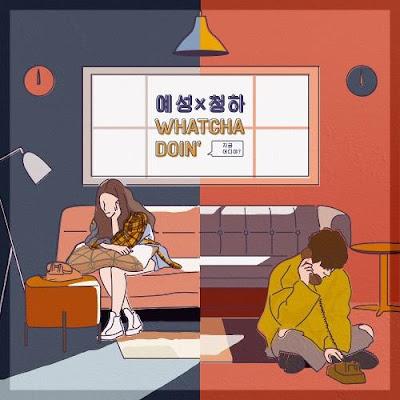 Lirik Lagu Yesung & Chung Ha - Whatcha Doin' (지금 어디야?)