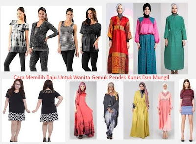 Cara Memilih Baju Untuk Wanita Gemuk Pendek Kurus Dan Mungil