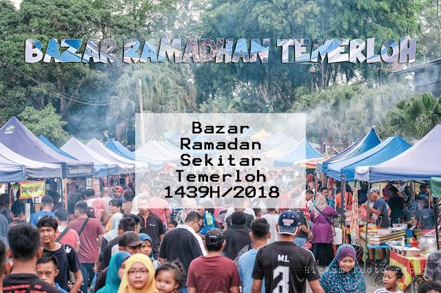 Bazar Ramadan Sekitar Temerloh Bagi Tahun 2018