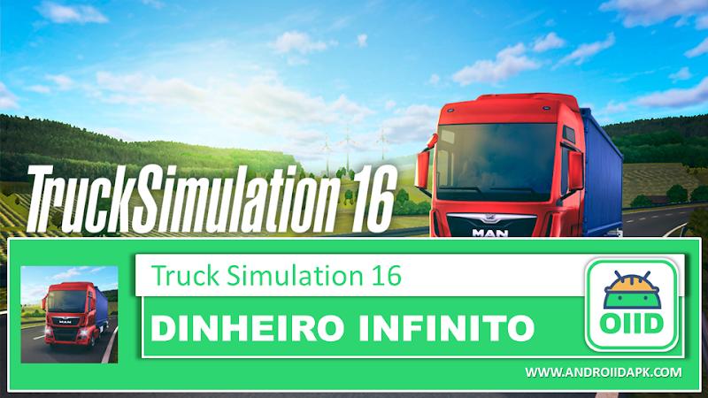 Truck Simulation 16 v1.2.0.7019  – APK MOD HACK – Dinheiro Infinito