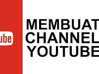 2 Cara Membuat Channel Youtube di Laptop dan HP Android