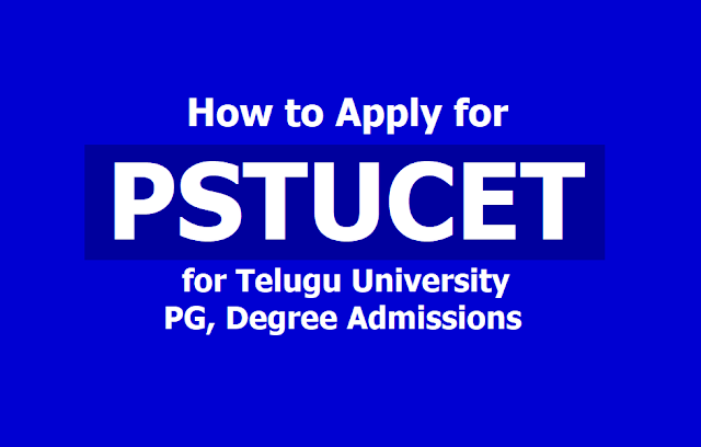 How to Apply Online for PSTUCET 2019 for Telugu University PG, Degree Admissions