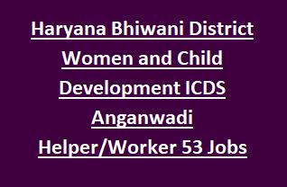 Haryana HSSC Bhiwani District Women and Child Development ICDS Anganwadi Helper Worker 53 Govt Jobs