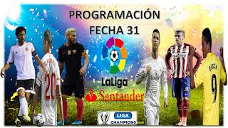 Programación-fecha-31-La-Liga-Santander-2017-2018