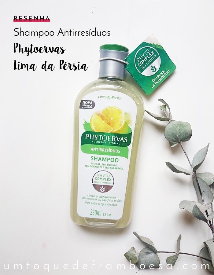 Resenha do shampoo antirresíduos Phytoervas Lima da Pérsia sem sal, sem sulfatos, sem corantes e sem parabenos