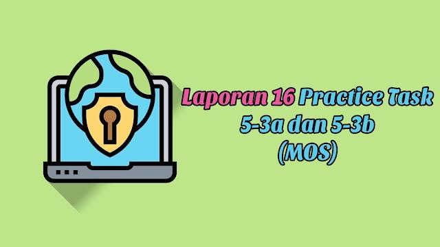Laporan 16 Practice Task 5-3a dan 5-3b (MOS)