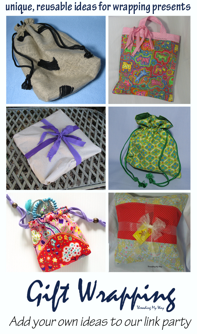 Unique, reusable ideas for wrapping presents. Add your ideas to the Link Party ~ Threading My Way