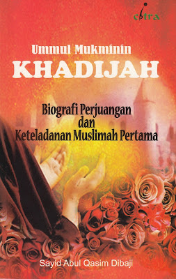 """Penyimpangan Syiah dalam Buku """"Ummul Mukminin Khadijah: Biografi Perjuangan dan Keteladanan Muslimah Pertama"""""""