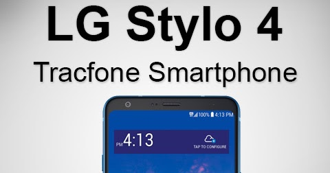 TracfoneReviewer: LG Stylo 4 (L713VL) Tracfone Review