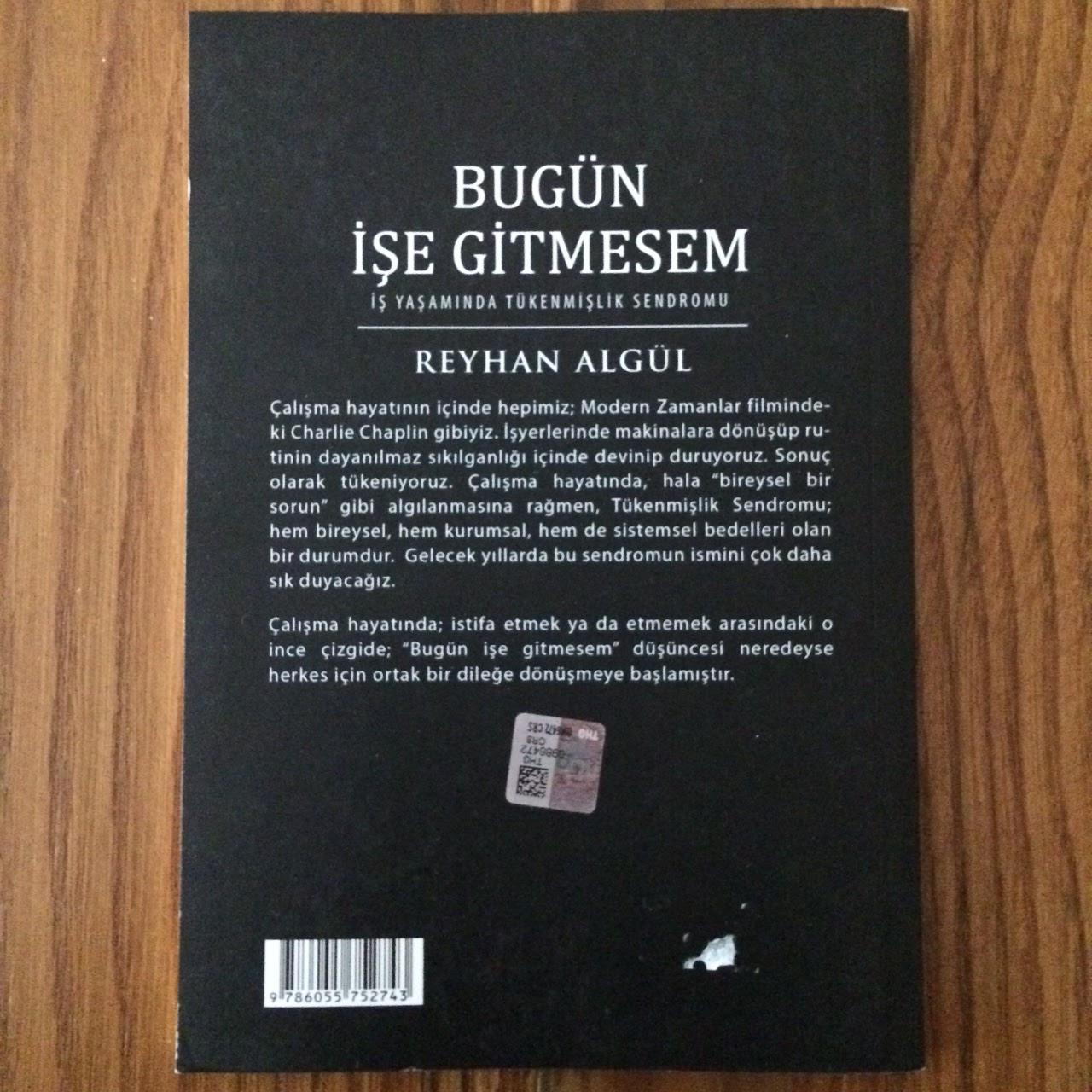 Bugun Ise Gitmesem -  Calisma Hayatinda Tukenmislik Sendromu (Kitap) Arka Kapak