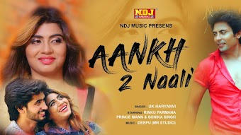 Aankh 2 Nali – UK Haryanvi – Sonika Singh Haryanvi  Video HD Download