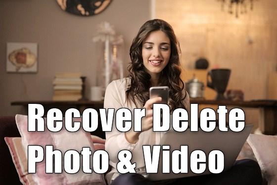 फोटो, वीडियो डिलीट हो गया वापस कैसे लाये