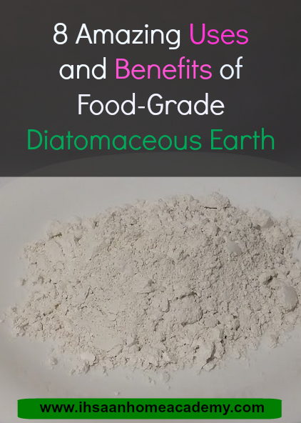 8 Amazing Uses And Benefits Of Food Grade Diatomaceous Earth Diys Ihsaan Home Academy