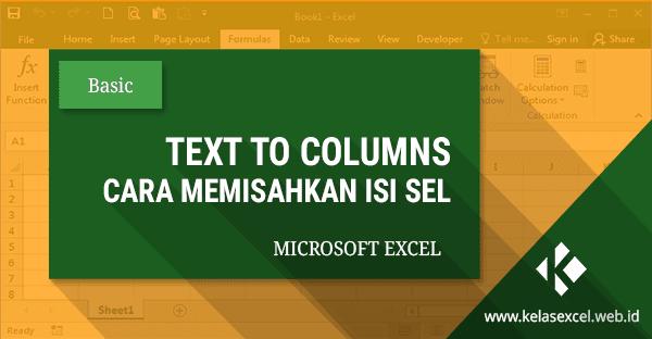 Text to Columns - Cara Memisahkan atau Membagi Isi Sel di Excel